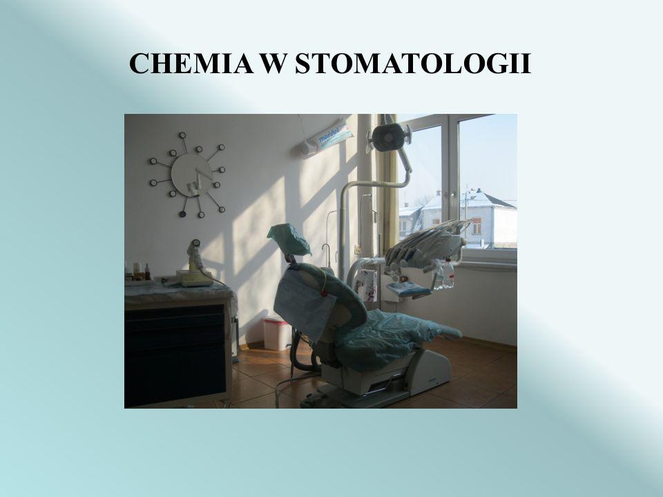 CHEMIA W STOMATOLOGII