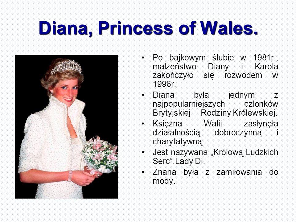 Diana, Princess of Wales. Po bajkowym ślubie w 1981r., małżeństwo Diany i Karola zakończyło się rozwodem w 1996r. Diana była jednym z najpopularniejsz