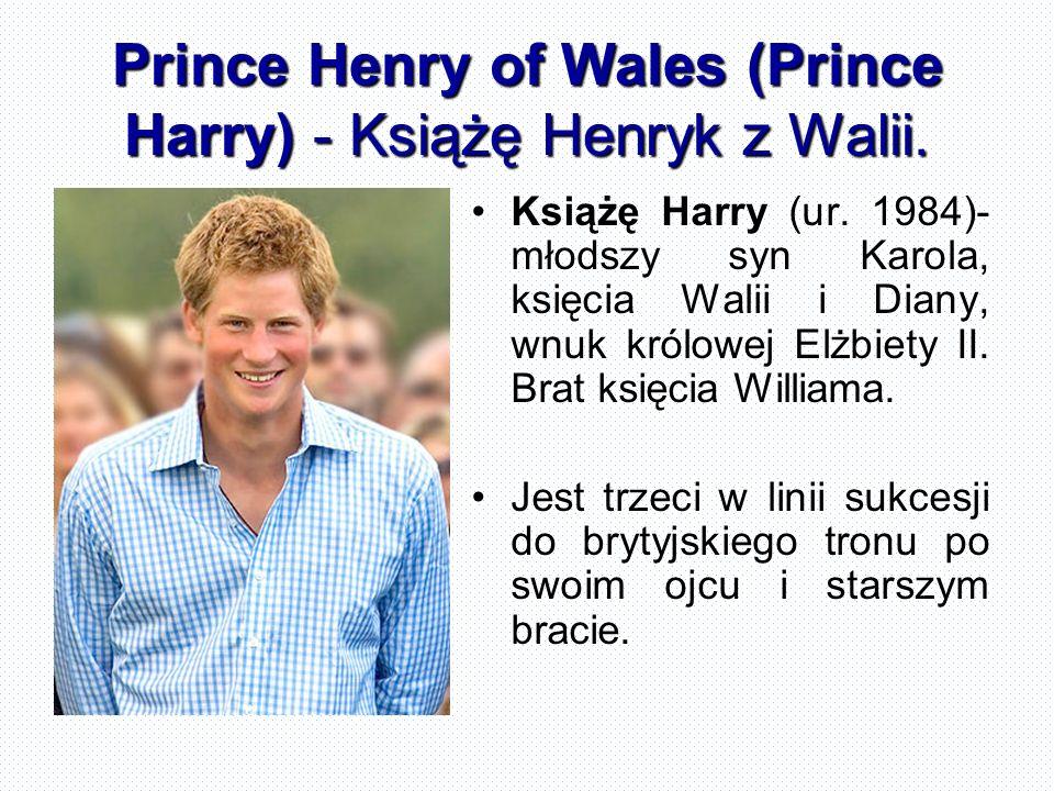 Prince Henry of Wales (Prince Harry) - Książę Henryk z Walii. Książę Harry (ur. 1984)- młodszy syn Karola, księcia Walii i Diany, wnuk królowej Elżbie