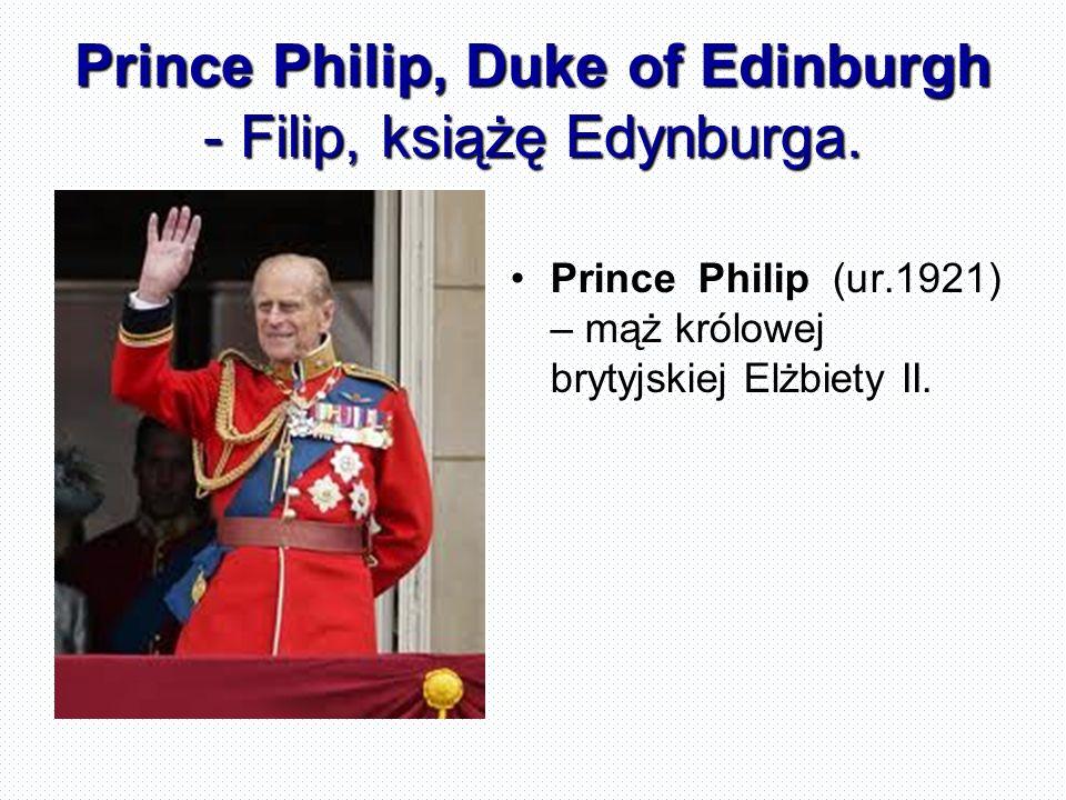 Prince Philip, Duke of Edinburgh - Filip, książę Edynburga. Prince Philip (ur.1921) – mąż królowej brytyjskiej Elżbiety II.