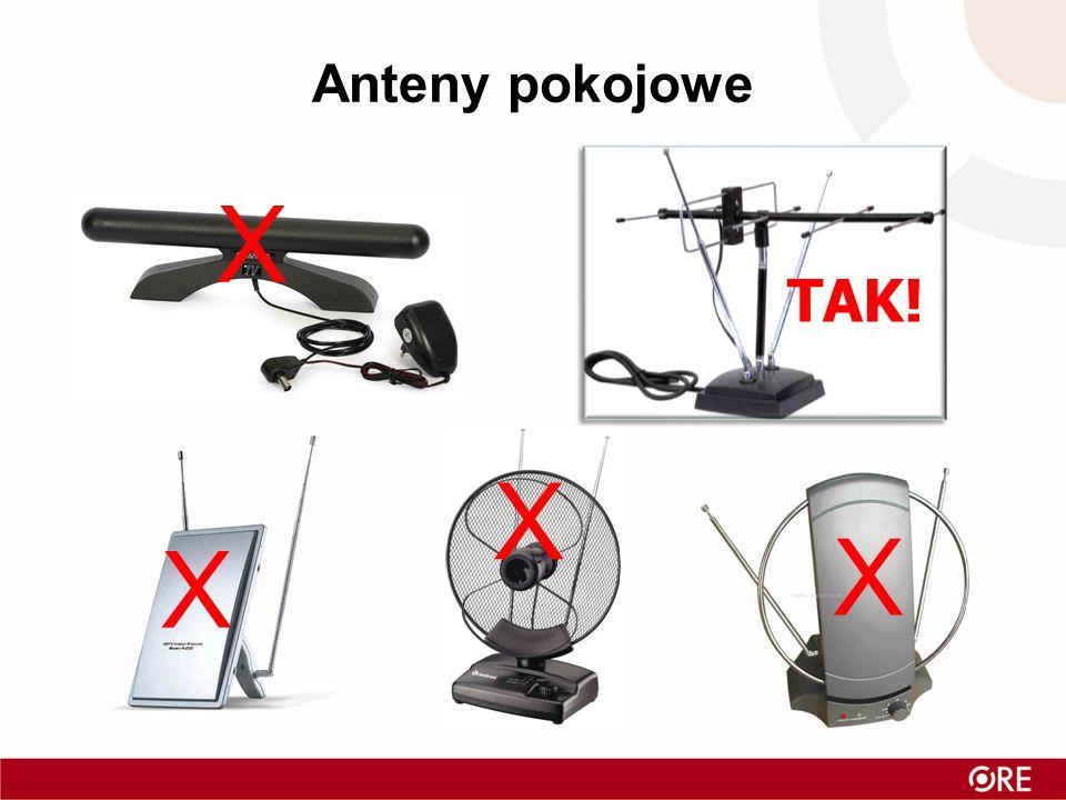 Anteny pokojowe TAK! X X X X