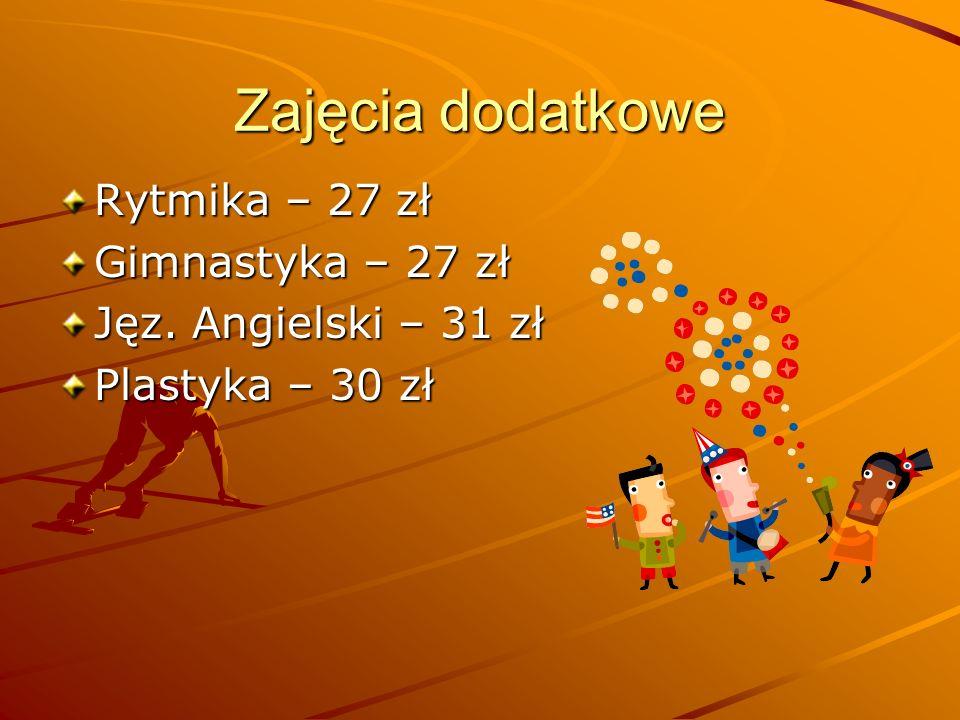 Zajęcia dodatkowe Rytmika – 27 zł Gimnastyka – 27 zł Jęz. Angielski – 31 zł Plastyka – 30 zł