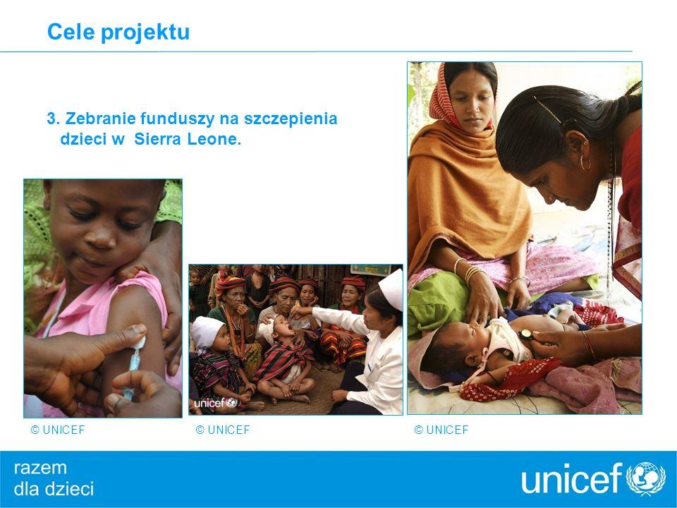 Cele projektu 3. Zebranie funduszy na szczepienia dzieci w Sierra Leone. © UNICEF