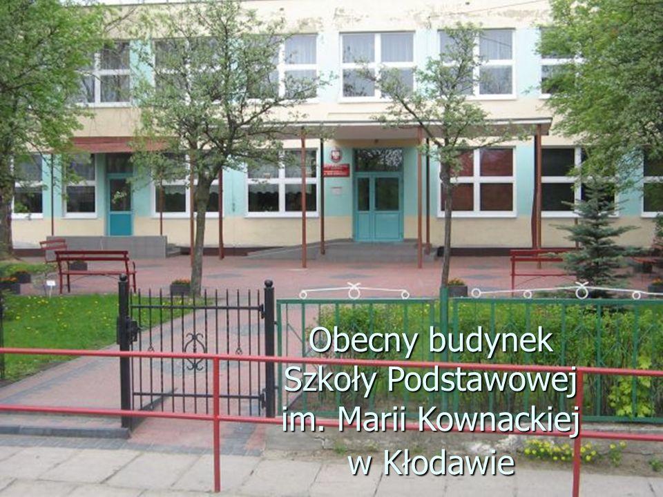 Obecny budynek Szkoły Podstawowej im. Marii Kownackiej w Kłodawie