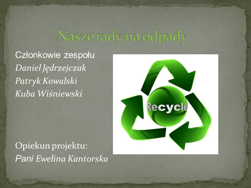 Członkowie zespołu Daniel Jędrzejczak Patryk Kowalski Kuba Wiśniewski Opiekun projektu: Pani Ewelina Kantorska