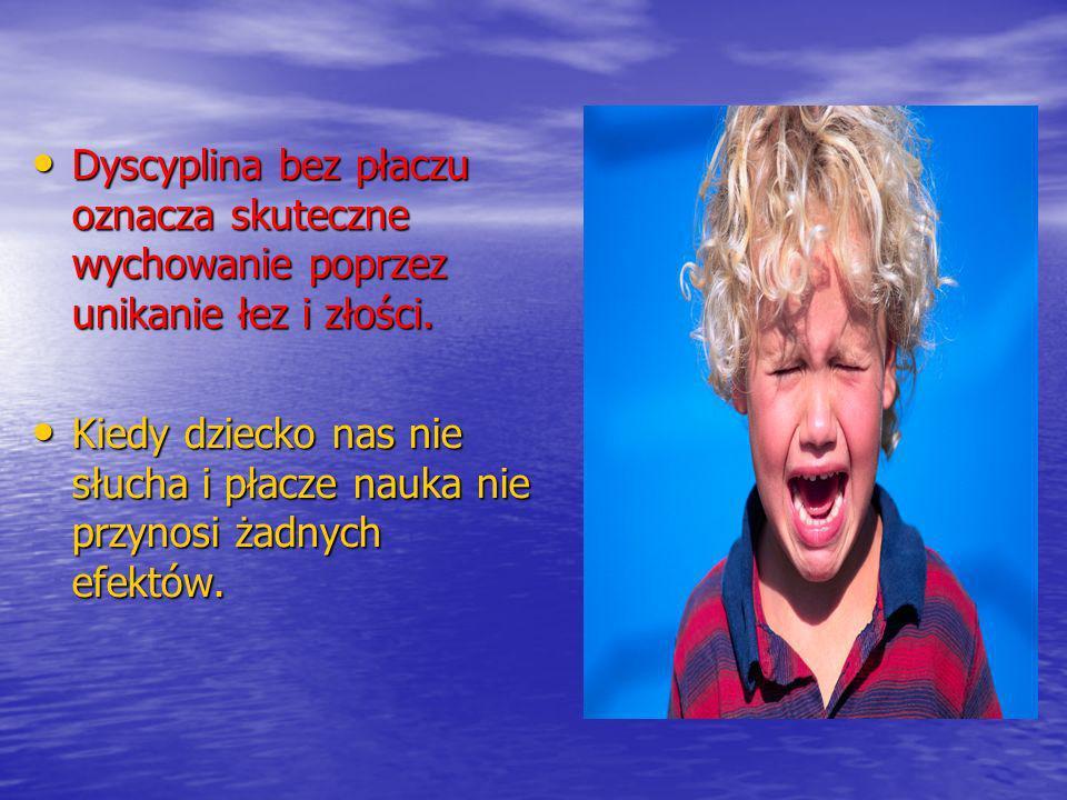 Dyscyplina bez płaczu oznacza skuteczne wychowanie poprzez unikanie łez i złości. Dyscyplina bez płaczu oznacza skuteczne wychowanie poprzez unikanie