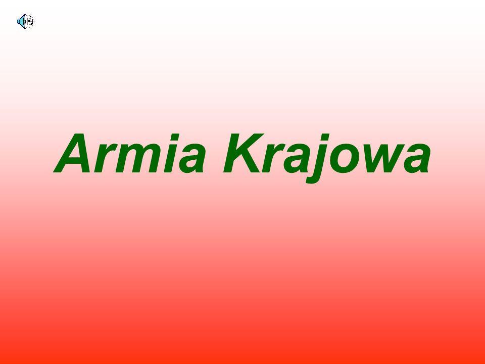 Armia Krajowa (AK) - zakonspirowana siła zbrojna polskiego podziemia w czasach II wojny światowej, działająca pod okupacją niemiecką państwa polskiego i sowiecką w granicach sprzed 1 września 1939 oraz poza nimi.