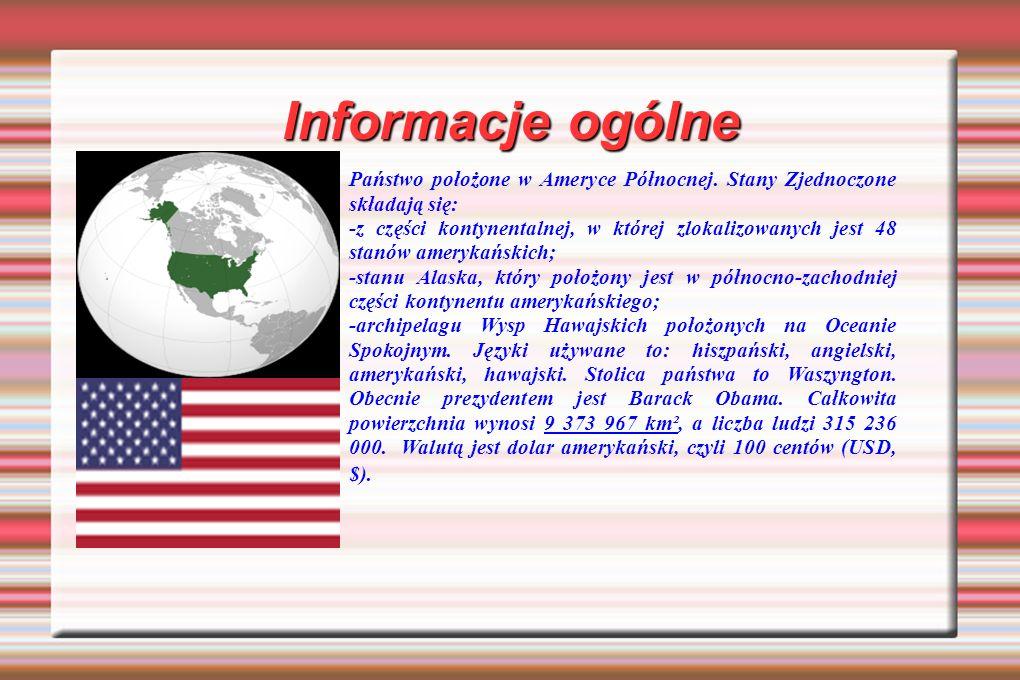 Informacje ogólne Państwo położone w Ameryce Północnej. Stany Zjednoczone składają się: -z części kontynentalnej, w której zlokalizowanych jest 48 sta