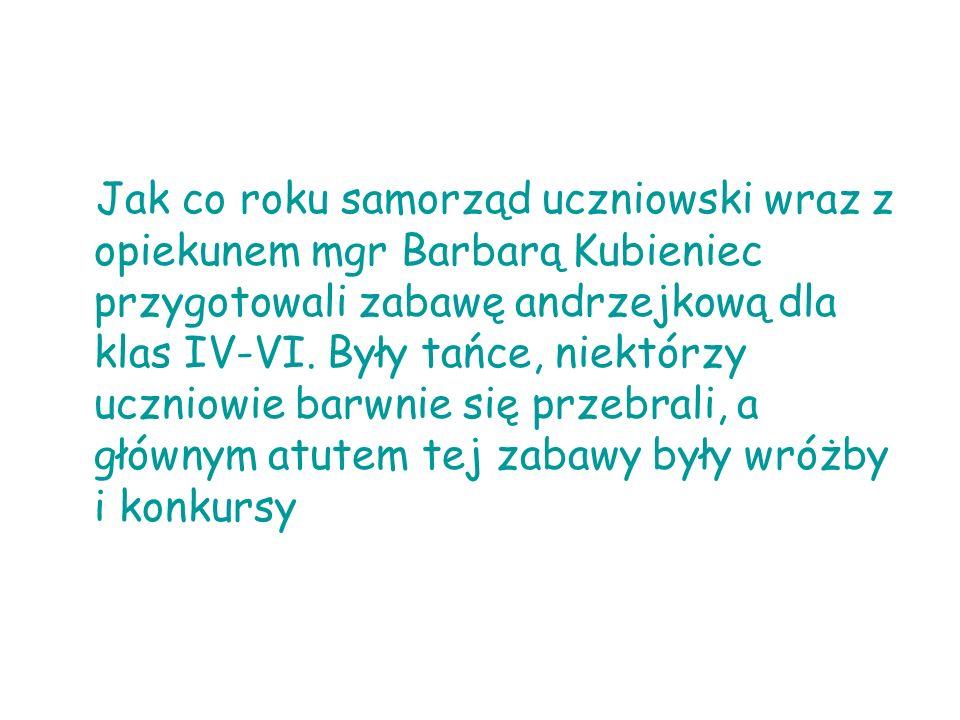 Jak co roku samorząd uczniowski wraz z opiekunem mgr Barbarą Kubieniec przygotowali zabawę andrzejkową dla klas IV-VI.
