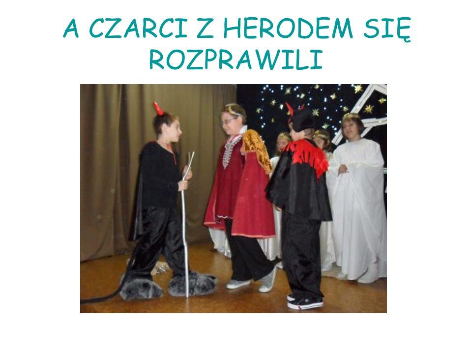 A CZARCI Z HERODEM SIĘ ROZPRAWILI