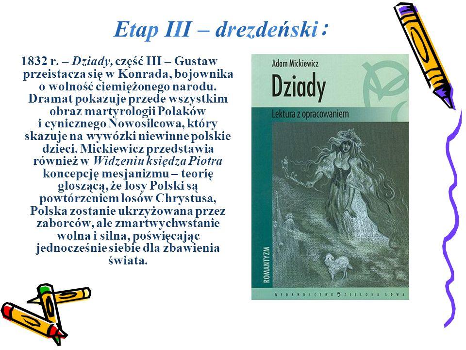 Etap IV – paryski: Pan Tadeusz powstał w czasie pobytu Mickiewicza w Paryżu.