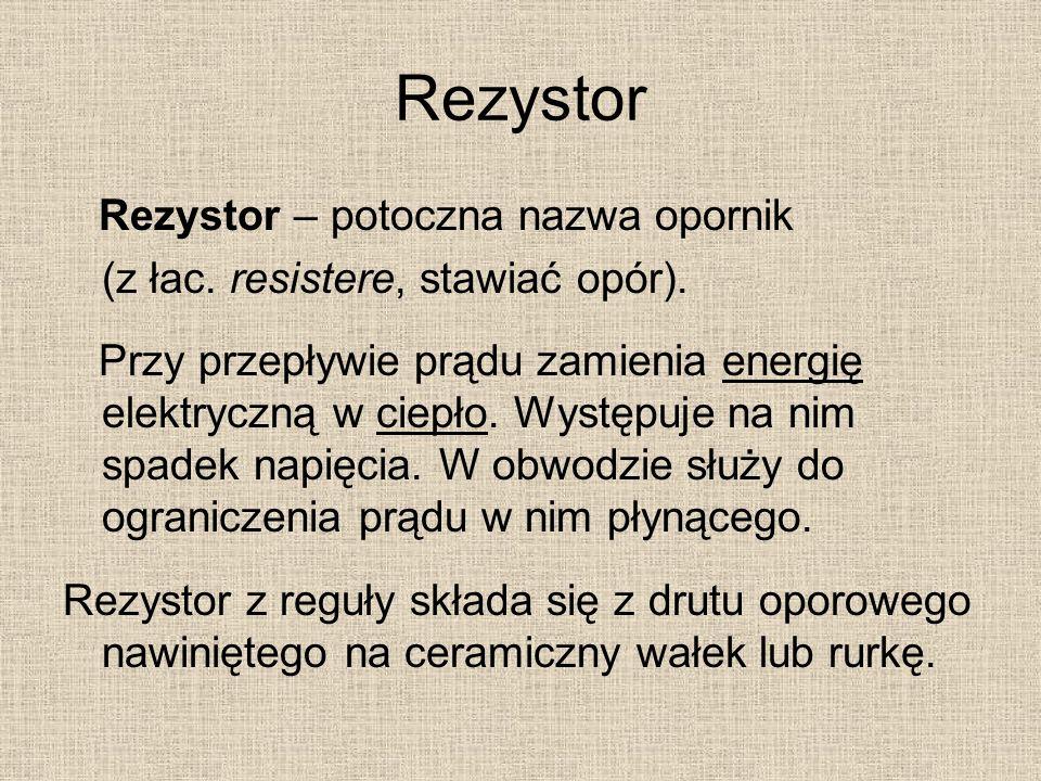 Rezystor Rezystor – potoczna nazwa opornik (z łac.
