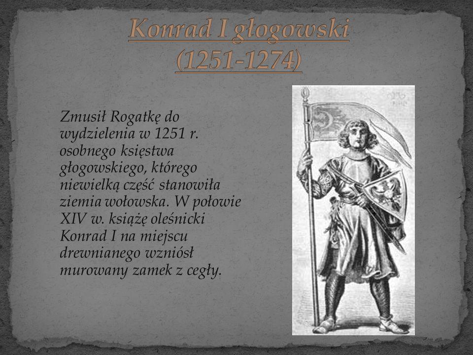 Zmusił Rogatkę do wydzielenia w 1251 r. osobnego księstwa głogowskiego, którego niewielką część stanowiła ziemia wołowska. W połowie XIV w. książę ole