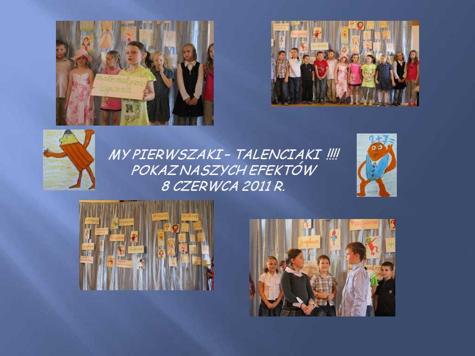 MY PIERWSZAKI – TALENCIAKI !!!! POKAZ NASZYCH EFEKTÓW 8 CZERWCA 2011 R.