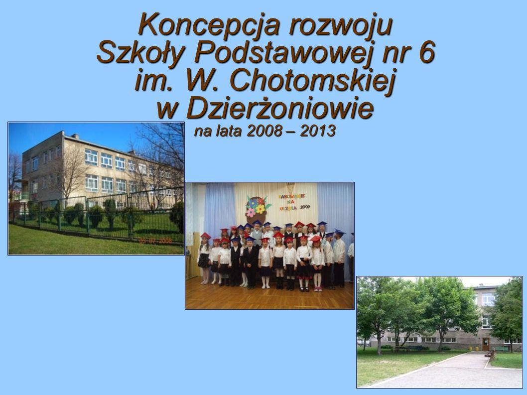 Koncepcja rozwoju Szkoły Podstawowej nr 6 im. W. Chotomskiej w Dzierżoniowie na lata 2008 – 2013