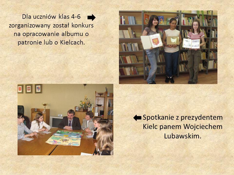 Dla uczniów klas 4-6 zorganizowany został konkurs na opracowanie albumu o patronie lub o Kielcach. Spotkanie z prezydentem Kielc panem Wojciechem Luba
