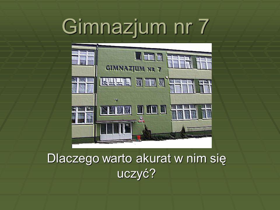 Zapraszamy serdecznie do nauki w naszym Gimnazjum nr 7.