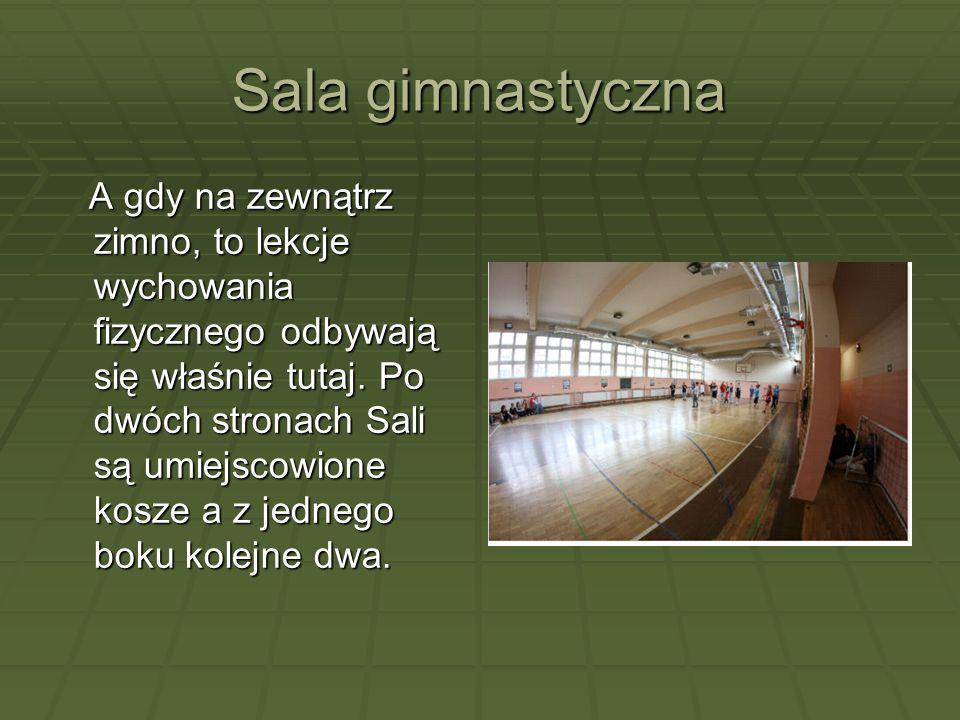 Sala gimnastyczna A gdy na zewnątrz zimno, to lekcje wychowania fizycznego odbywają się właśnie tutaj.
