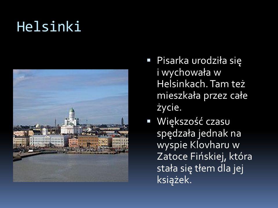 Helsinki Pisarka urodziła się i wychowała w Helsinkach.