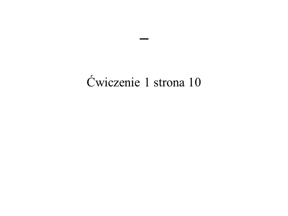 _ Ćwiczenie 1 strona 10