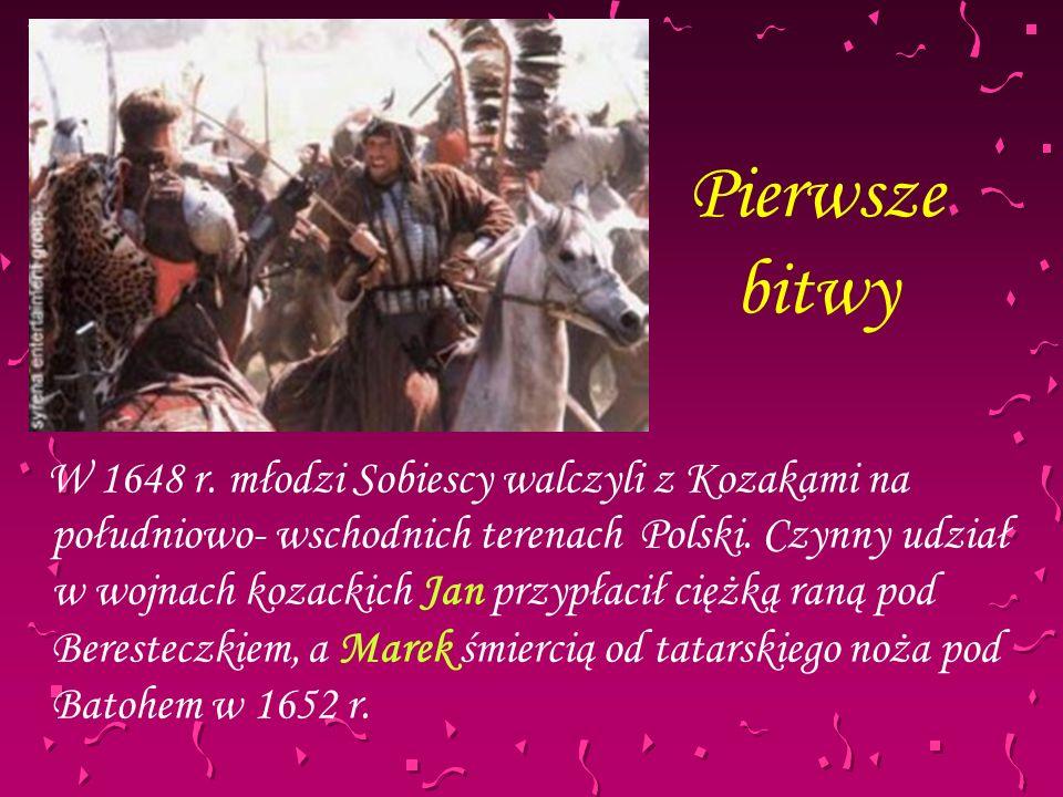 Pierwsze bitwy W 1648 r. młodzi Sobiescy walczyli z Kozakami na południowo- wschodnich terenach Polski. Czynny udział w wojnach kozackich Jan przypłac