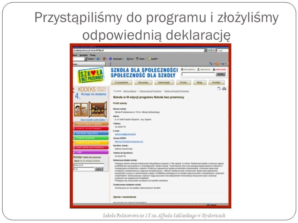 Przystąpiliśmy do programu i złożyliśmy odpowiednią deklarację Szkoła Podstawowa nr 15 im. Alfreda Szklarskiego w Mysłowicach