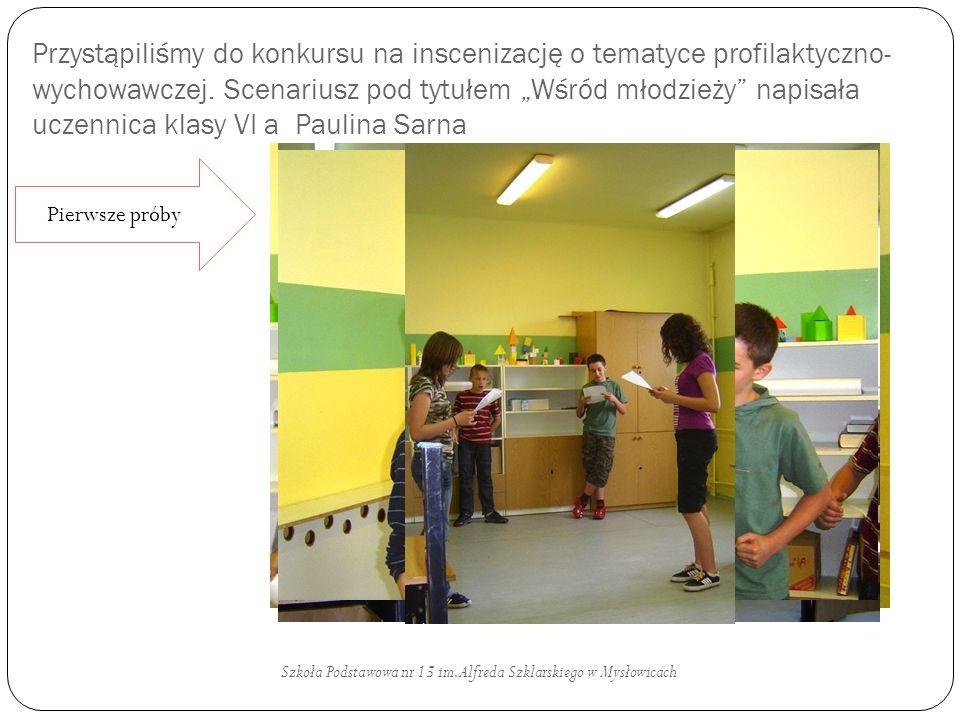 Przystąpiliśmy do konkursu na inscenizację o tematyce profilaktyczno- wychowawczej. Scenariusz pod tytułem Wśród młodzieży napisała uczennica klasy VI