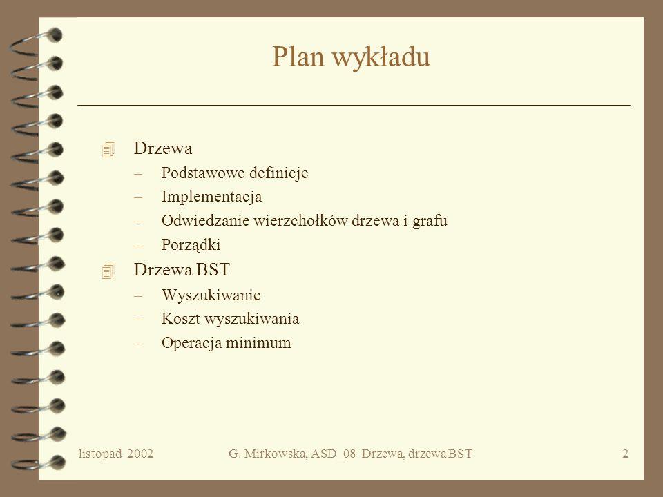 ALGORYTMY I STRUKTURY DANYCH WYKŁAD 08 Drzewa binarnych poszukiwań Grażyna Mirkowska PJWSTK, semestr zimowy 2002/2003