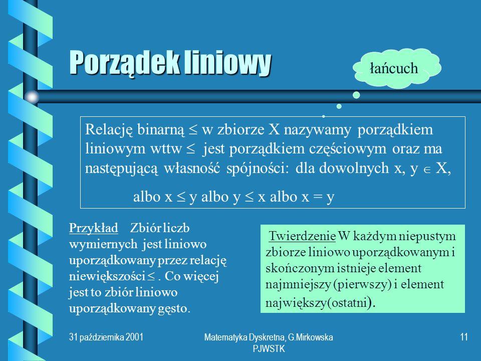 31 października 2001Matematyka Dyskretna, G.Mirkowska PJWSTK 10 Przykład RBG GBRBRG RGB Sześcian kolorów Krata Dla dowolnych dwóch elem.
