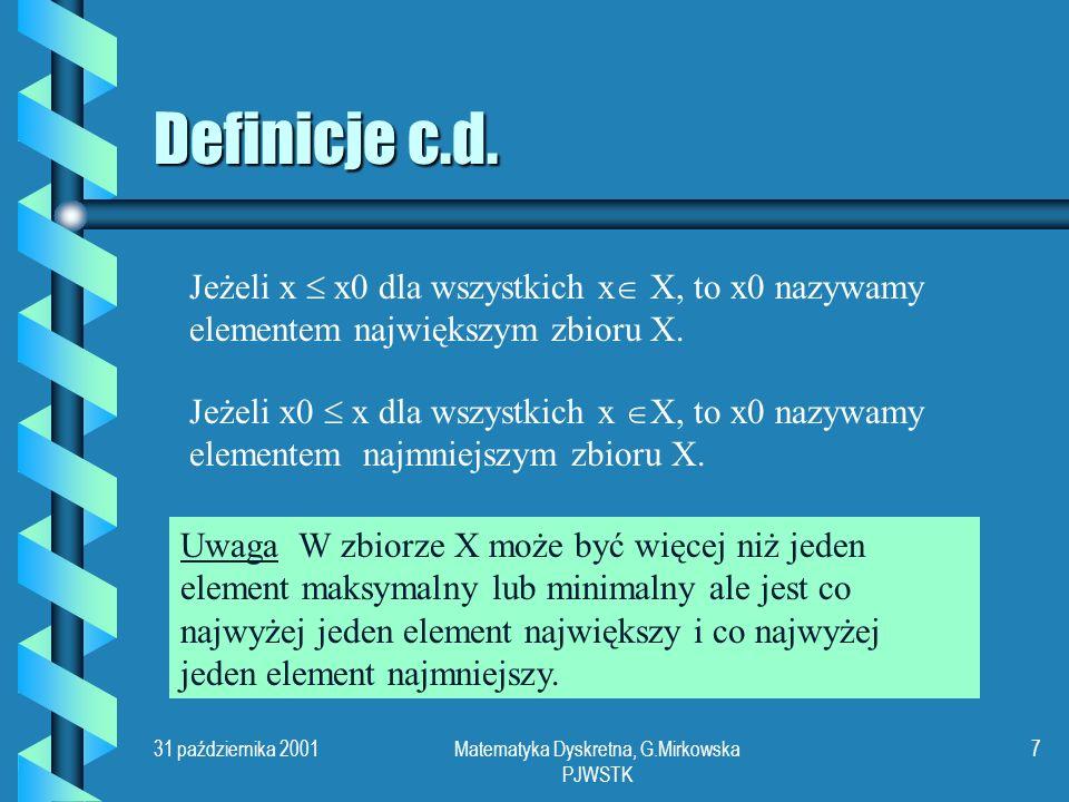 31 października 2001Matematyka Dyskretna, G.Mirkowska PJWSTK 7 Definicje c.d.