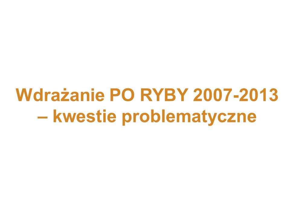 Wdrażanie PO RYBY 2007-2013 – kwestie problematyczne
