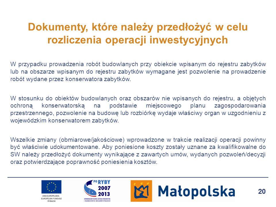 20 Dokumenty, które należy przedłożyć w celu rozliczenia operacji inwestycyjnych W przypadku prowadzenia robót budowlanych przy obiekcie wpisanym do r