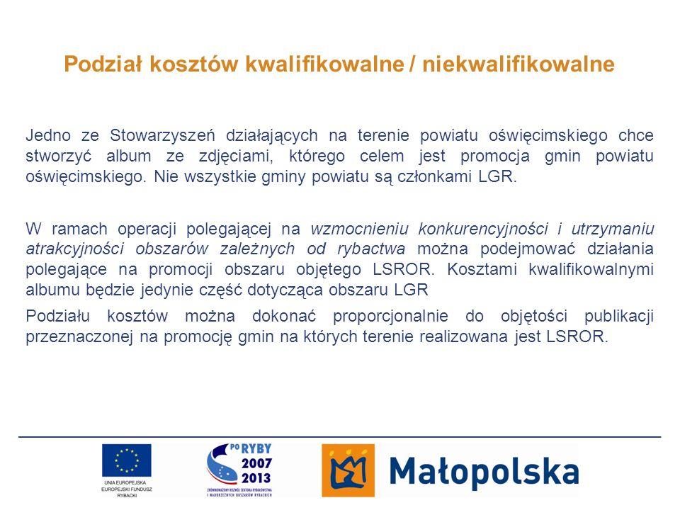 Podział kosztów kwalifikowalne / niekwalifikowalne Jedno ze Stowarzyszeń działających na terenie powiatu oświęcimskiego chce stworzyć album ze zdjęcia