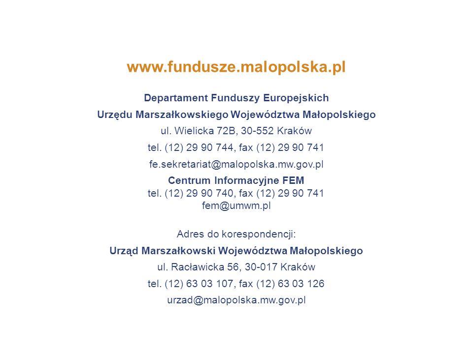 www.fundusze.malopolska.pl Departament Funduszy Europejskich Urzędu Marszałkowskiego Województwa Małopolskiego ul. Wielicka 72B, 30-552 Kraków tel. (1