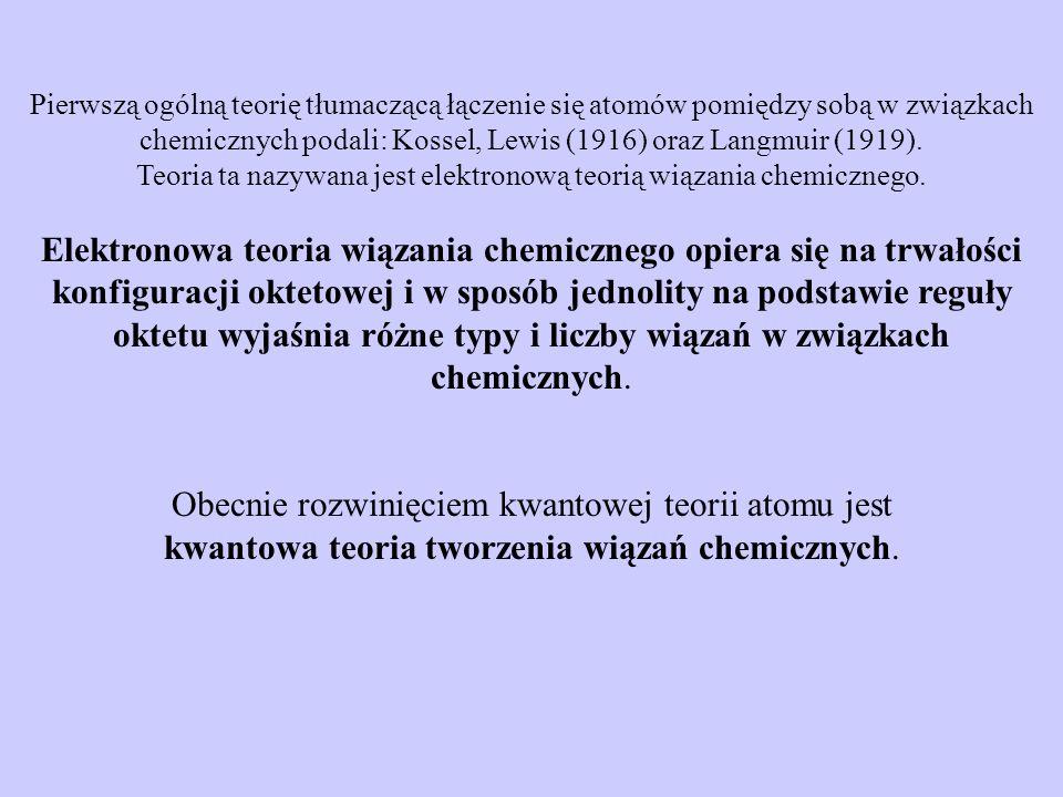 Pierwszą ogólną teorię tłumaczącą łączenie się atomów pomiędzy sobą w związkach chemicznych podali: Kossel, Lewis (1916) oraz Langmuir (1919). Teoria