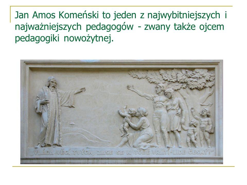 Jan Amos Komeński to jeden z najwybitniejszych i najważniejszych pedagogów - zwany także ojcem pedagogiki nowożytnej.
