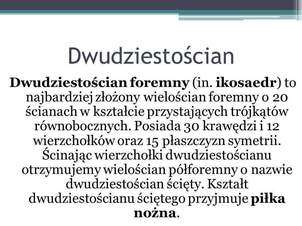 Dwudziestościan Dwudziestościan foremny (in.