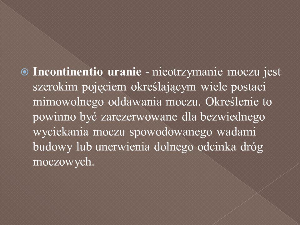 Incontinentio uranie - nieotrzymanie moczu jest szerokim pojęciem określającym wiele postaci mimowolnego oddawania moczu. Określenie to powinno być za