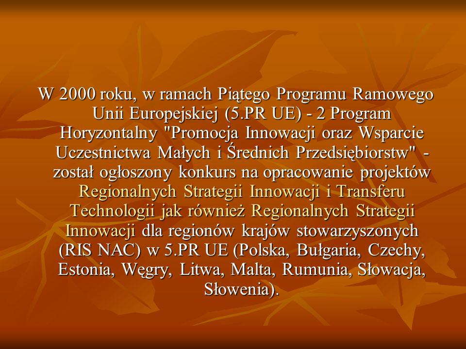 W 2000 roku, w ramach Piątego Programu Ramowego Unii Europejskiej (5.PR UE) - 2 Program Horyzontalny