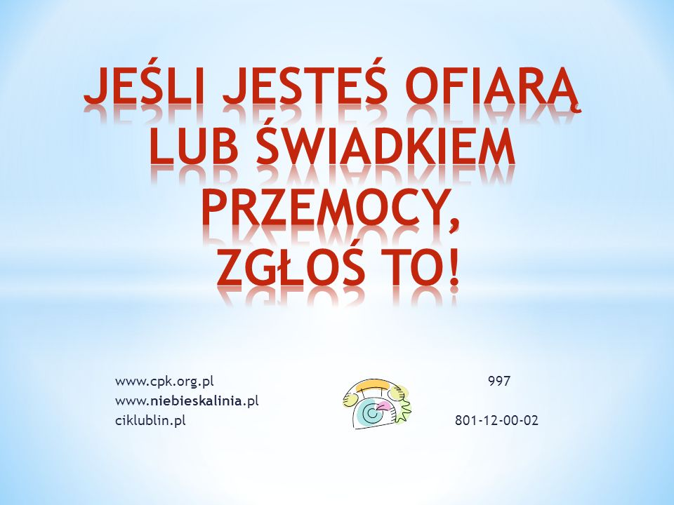 www.cpk.org.pl 997 www.niebieskalinia.pl ciklublin.pl 801-12-00-02