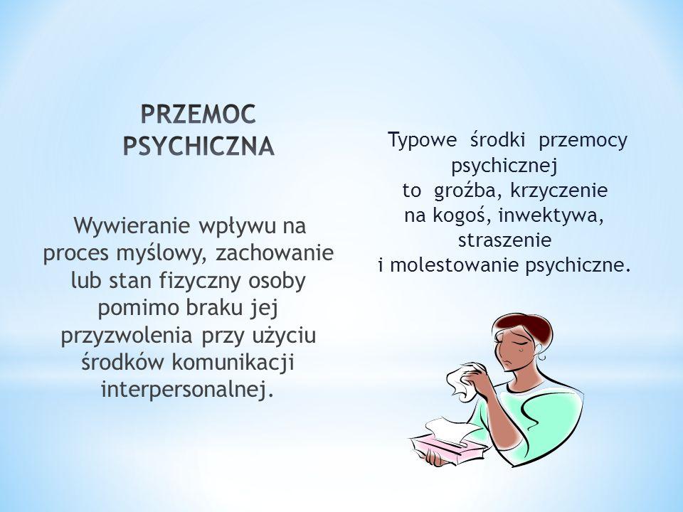 Typowe środki przemocy psychicznej to groźba, krzyczenie na kogoś, inwektywa, straszenie i molestowanie psychiczne. Wywieranie wpływu na proces myślow