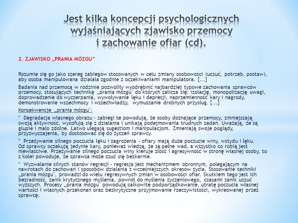 2. ZJAWISKO PRANIA MÓZGU Rozumie się go jako szereg zabiegów stosowanych w celu zmiany osobowości (uczuć, potrzeb, postaw), aby osoba manipulowana dzi