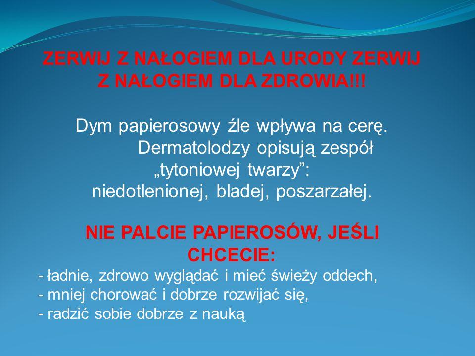 ZERWIJ Z NAŁOGIEM DLA URODY ZERWIJ Z NAŁOGIEM DLA ZDROWIA!!.