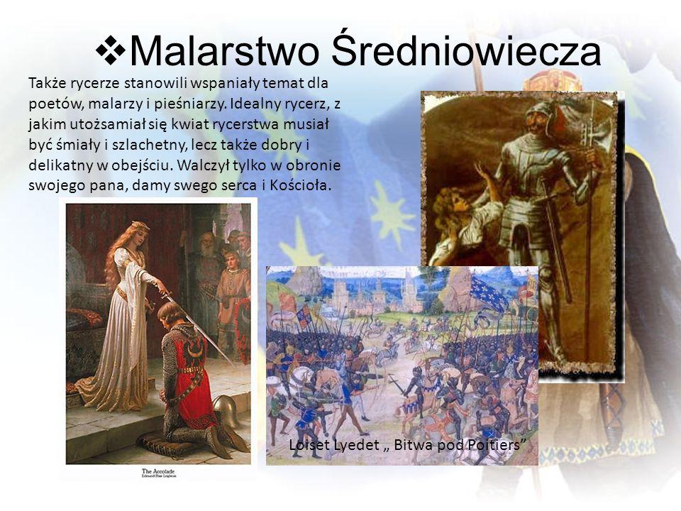 Także rycerze stanowili wspaniały temat dla poetów, malarzy i pieśniarzy. Idealny rycerz, z jakim utożsamiał się kwiat rycerstwa musiał być śmiały i s