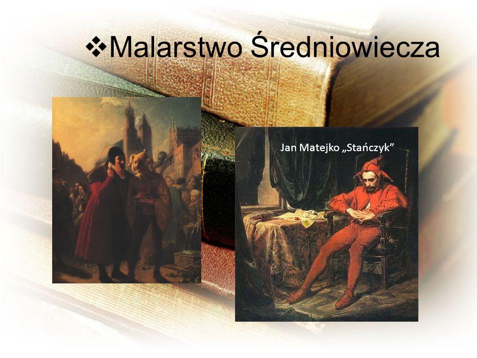 Malarstwo Średniowiecza Jan Matejko Stańczyk