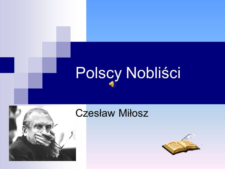 Polscy Nobliści Czesław Miłosz
