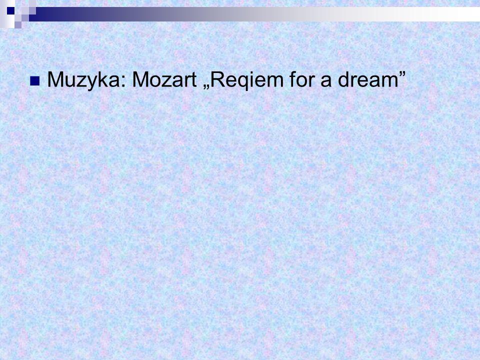 Muzyka: Mozart Reqiem for a dream