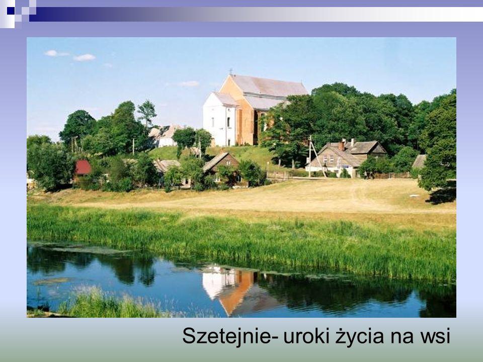 Szetejnie- uroki życia na wsi