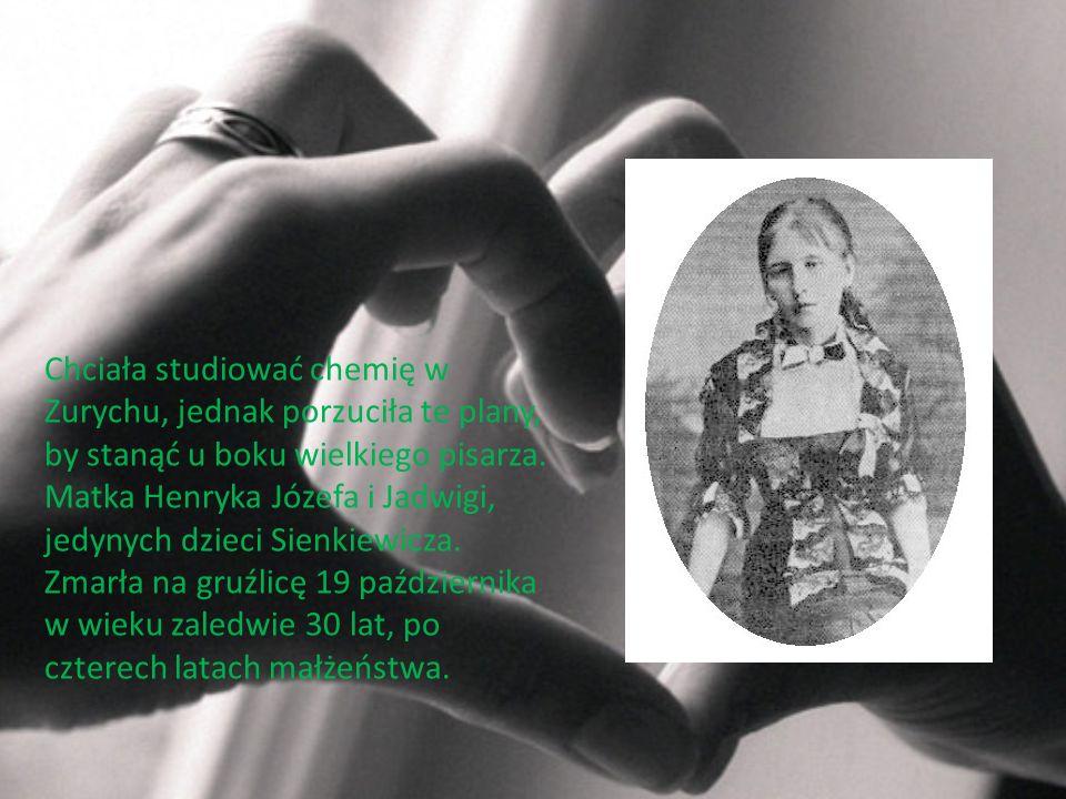 Chciała studiować chemię w Zurychu, jednak porzuciła te plany, by stanąć u boku wielkiego pisarza. Matka Henryka Józefa i Jadwigi, jedynych dzieci Sie