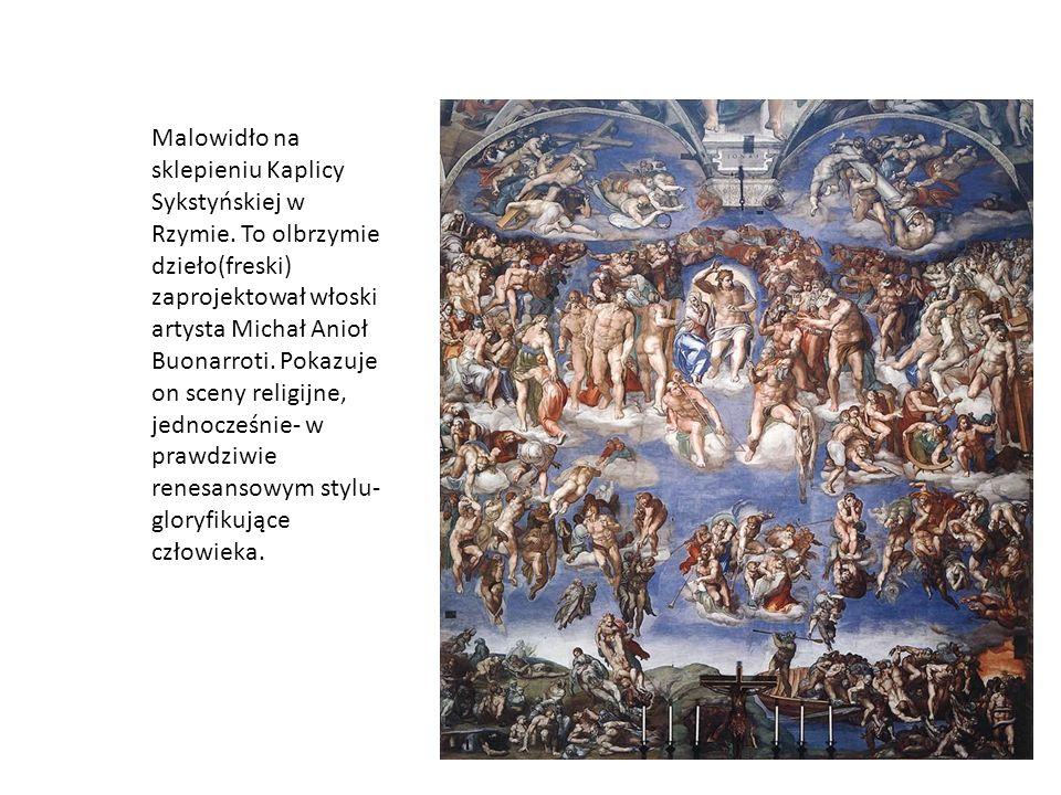 Malowidło na sklepieniu Kaplicy Sykstyńskiej w Rzymie. To olbrzymie dzieło(freski) zaprojektował włoski artysta Michał Anioł Buonarroti. Pokazuje on s